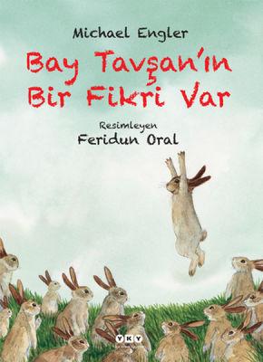 Yapı Kredi Yayınları - Bay Tavşan'ın Bir Fikri Var
