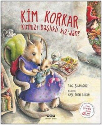 Yapı Kredi Yayınları - Kim Korkar Kırmızı Başlıklı Kız'dan?