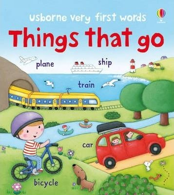 - Things That Go (Very First Words)